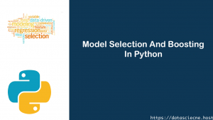 Model Selection Boosting In Python